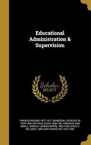 Educational Administration & Supervision af Lotus Delta 1875-1938 Coffman, Charles Hughes 1877-1917 Johnston, David 1868-1951 Snedden