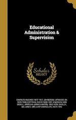 Educational Administration & Supervision af Lotus Delta 1875-1938 Coffman, Charles Hughes 1877-1917 Johnston, David 1868-1951 Snedden