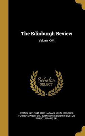 The Edinburgh Review; Volume XXVI af Sydney 1771-1845 Smith