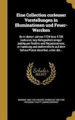 Eine Collection Curieuser Vorstellungen in Illuminationen Und Feuer-Wercken af Philipp Ludwig Stromer, Thomas 1685-1743 Lediard, Christian 1695-1769 Fritzsch