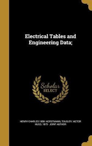 Electrical Tables and Engineering Data; af Henry Charles 1858- Horstmann