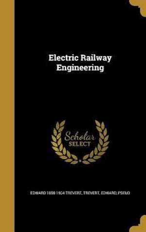 Electric Railway Engineering af Edward 1858-1904 Trevert