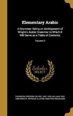 Elementary Arabic af William 1830-1889 Wright, Reynold Alleyne 1868-1945 Nicholson