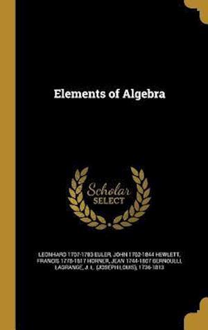 Elements of Algebra af Leonhard 1707-1783 Euler, John 1762-1844 Hewlett, Francis 1778-1817 Horner