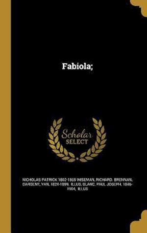Fabiola; af Richard Brennan, Nicholas Patrick 1802-1865 Wiseman