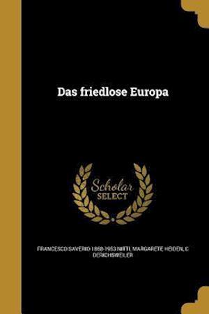 Das Friedlose Europa af Francesco Saverio 1868-1953 Nitti, Margarete Heiden, C. Derichsweiler