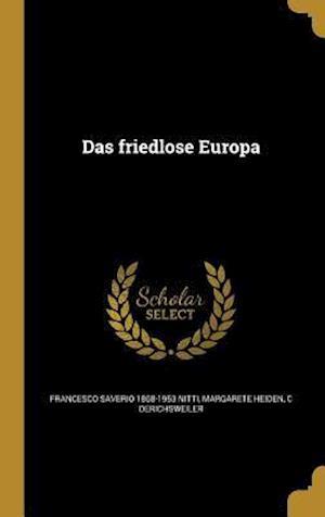 Das Friedlose Europa af C. Derichsweiler, Margarete Heiden, Francesco Saverio 1868-1953 Nitti