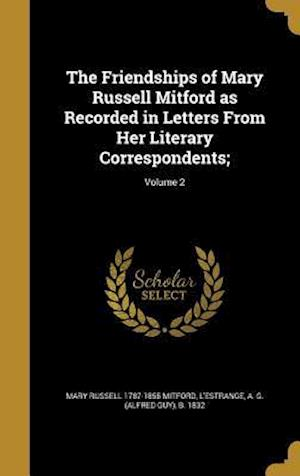 The Friendships of Mary Russell Mitford as Recorded in Letters from Her Literary Correspondents;; Volume 2 af Mary Russell 1787-1855 Mitford