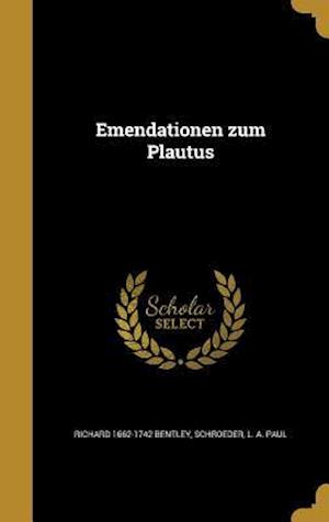 Emendationen Zum Plautus af Richard 1662-1742 Bentley