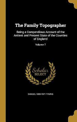 The Family Topographer af Samuel 1808-1871 Tymms