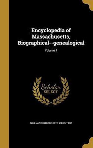 Encyclopedia of Massachusetts, Biographical--Genealogical; Volume 1 af William Richard 1847-1918 Cutter