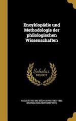 Encyklopadie Und Methodologie Der Philologischen Wissenschaften af Ernst 1837-1883 Bratuscheck, Northrop Frye, August 1785-1867 Bockh