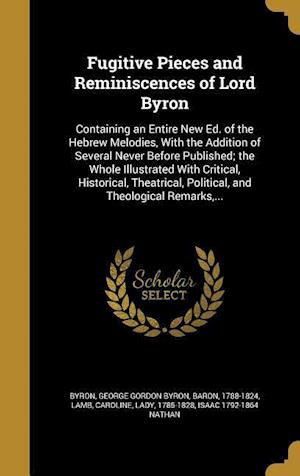 Fugitive Pieces and Reminiscences of Lord Byron af Isaac 1792-1864 Nathan