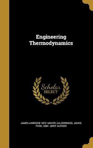 Engineering Thermodynamics af James Ambrose 1875- Moyer