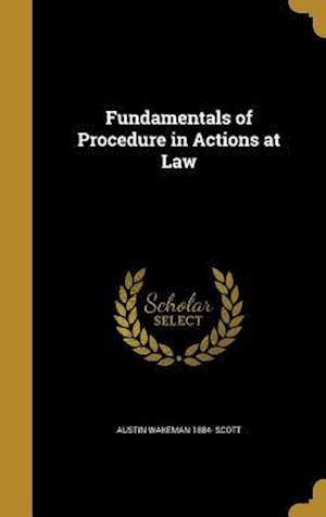 Fundamentals of Procedure in Actions at Law af Austin Wakeman 1884- Scott