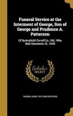 Funeral Service at the Interment of George, Son of George and Prudence A. Patterson af Thomas James 1818-1898 Shepherd