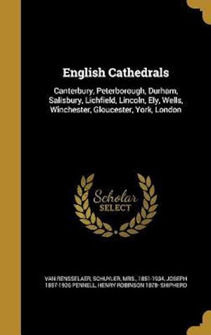English Cathedrals af Henry Robinson 1878- Shipherd, Joseph 1857-1926 Pennell