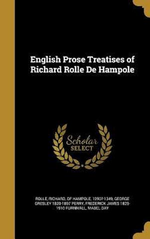 English Prose Treatises of Richard Rolle de Hampole af Frederick James 1825-1910 Furnivall, George Gresley 1820-1897 Perry