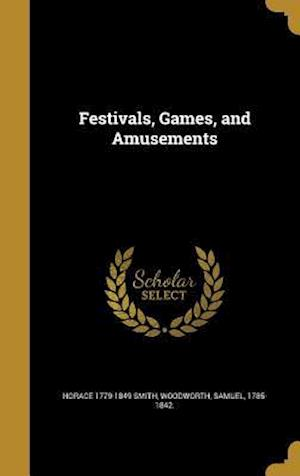 Festivals, Games, and Amusements af Horace 1779-1849 Smith