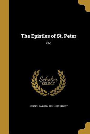 The Epistles of St. Peter; V.60 af Joseph Rawson 1831-1895 Lumby