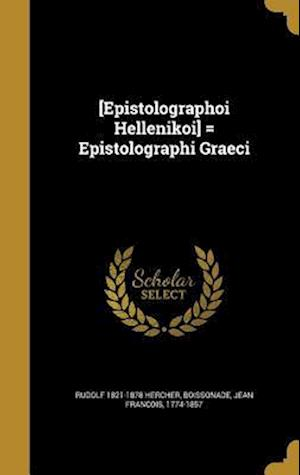 [Epistolographoi Helle Nikoi] = Epistolographi Graeci af Rudolf 1821-1878 Hercher