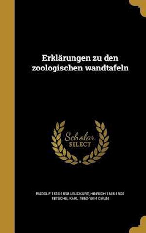 Erklarungen Zu Den Zoologischen Wandtafeln af Rudolf 1823-1898 Leuckart, Karl 1852-1914 Chun, Hinrich 1845-1902 Nitsche
