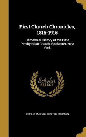 First Church Chronicles, 1815-1915 af Charles Mulford 1869-1917 Robinson