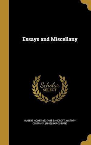 Essays and Miscellany af Hubert Howe 1832-1918 Bancroft