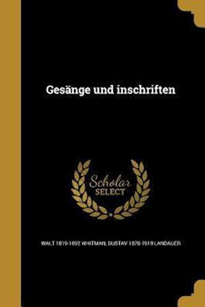 Gesange Und Inschriften af Walt 1819-1892 Whitman, Gustav 1870-1919 Landauer
