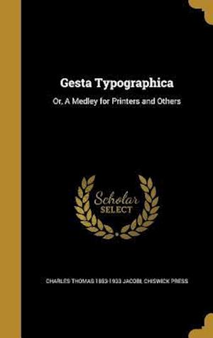 Gesta Typographica af Charles Thomas 1853-1933 Jacobi