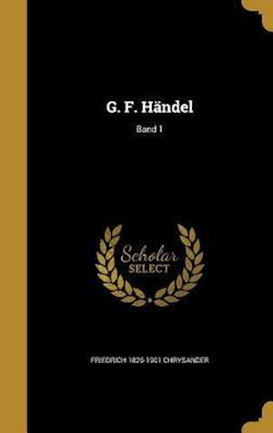 Bog, hardback G. F. Handel; Band 1 af Friedrich 1826-1901 Chrysander