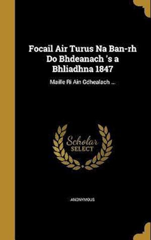 Bog, hardback Focail Air Turus Na Ban-Rh Do Bhdeanach 's a Bhliadhna 1847