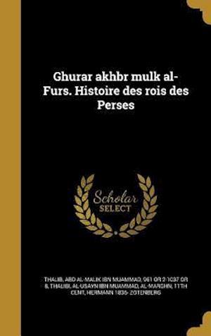 Bog, hardback Ghurar Akhbr Mulk Al-Furs. Histoire Des Rois Des Perses af Hermann 1836- Zotenberg