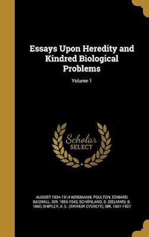 Bog, hardback Essays Upon Heredity and Kindred Biological Problems; Volume 1 af August 1834-1914 Weismann