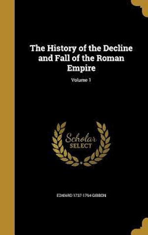 Bog, hardback The History of the Decline and Fall of the Roman Empire; Volume 1 af Edward 1737-1794 Gibbon