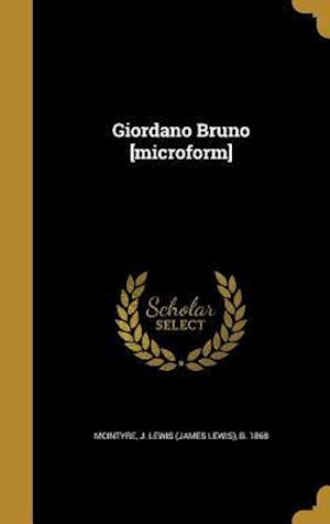 Bog, hardback Giordano Bruno [Microform]