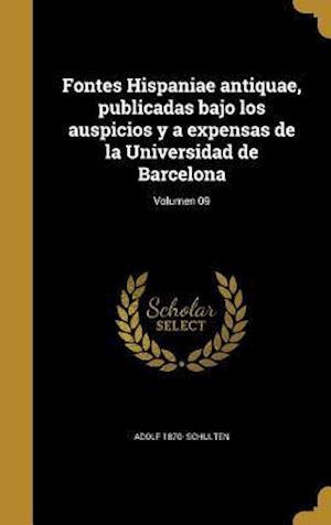 Bog, hardback Fontes Hispaniae Antiquae, Publicadas Bajo Los Auspicios y a Expensas de La Universidad de Barcelona; Volumen 09 af Adolf 1870- Schulten