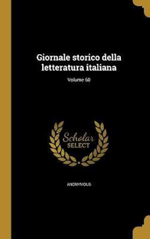 Bog, hardback Giornale Storico Della Letteratura Italiana; Volume 60