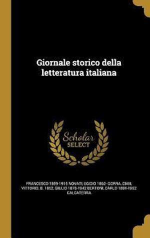 Giornale Storico Della Letteratura Italiana af Francesco 1859-1915 Novati, Egidio 1862- Gorra
