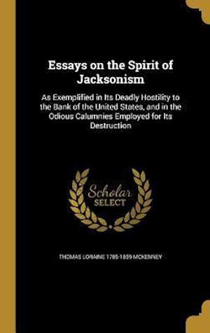 Bog, hardback Essays on the Spirit of Jacksonism af Thomas Loraine 1785-1859 McKenney