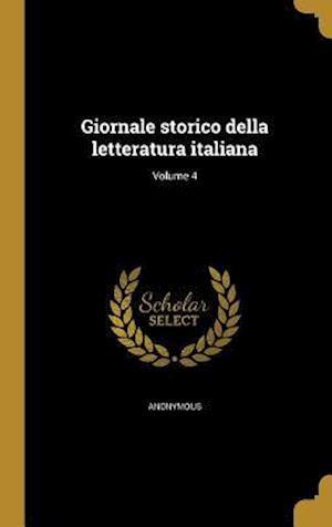 Bog, hardback Giornale Storico Della Letteratura Italiana; Volume 4