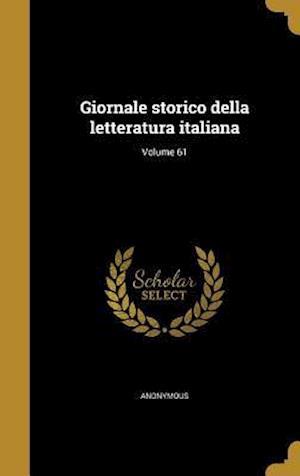 Bog, hardback Giornale Storico Della Letteratura Italiana; Volume 61