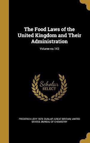 Bog, hardback The Food Laws of the United Kingdom and Their Administration; Volume No.143 af Frederick Levy 1870- Dunlap