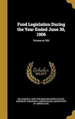 Food Legislation During the Year Ended June 30, 1906; Volume No.104 af Willard Dell 1866-1939 Bigelow