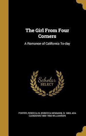 Bog, hardback The Girl from Four Corners af Ada Clendenin 1880-1958 Williamson