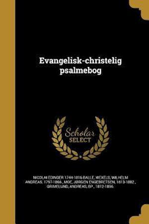 Evangelisk-Christelig Psalmebog af Nicolai Edinger 1744-1816 Balle