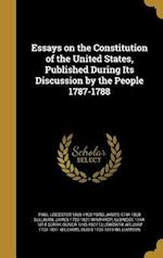 Essays on the Constitution of the United States, Published During Its Discussion by the People 1787-1788 af Paul Leicester 1865-1902 Ford, James 1752-1821 Winthrop, James 1744-1808 Sullivan