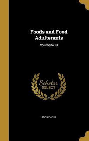 Bog, hardback Foods and Food Adulterants; Volume No.13