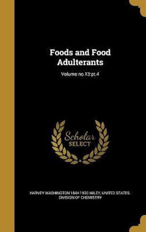 Bog, hardback Foods and Food Adulterants; Volume No.13 af Harvey Washington 1844-1930 Wiley