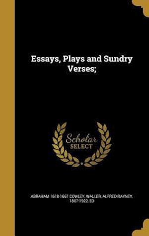 Bog, hardback Essays, Plays and Sundry Verses; af Abraham 1618-1667 Cowley